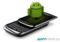 Rencana BlackBerry Memproduksi Handset Android